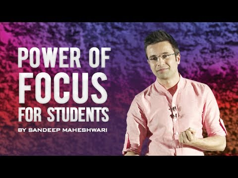 Power of Focus for Students - Sandeep Maheshwari Motivational Speech in Hindi