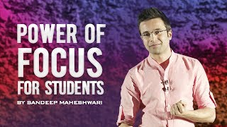 POWER OF FOCUS FOR STUDENTS - By Sandeep Maheshwari (in Hindi)