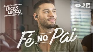 Video Lucas Lucco - Fé no Pai #EnsaiosLucasLucco download MP3, 3GP, MP4, WEBM, AVI, FLV November 2017