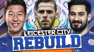 REBUILDING LEICESTER CITY!!! FIFA 18 Career Mode
