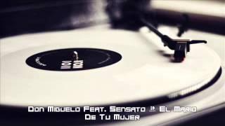 Don Miguelo Feat. Sensato - El Mario De Tu Mujer
