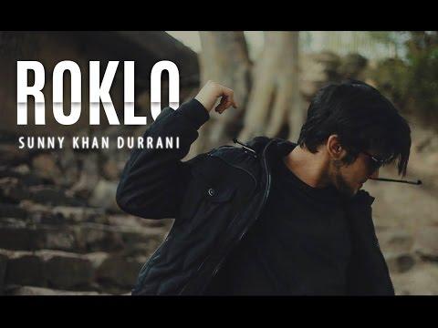 Rok Lo (Official Music Video) | Sunny Khan Durrani (Punjabi, Urdu, English, Pushto Rap)