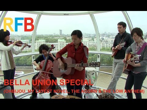 Bella Union Special (Ohbijou, My Latest Novel, The Acorn & The Low Anthem)