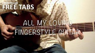 All My Loving (The Beatles) - Fingerstyle Guitar / Takashi Terada