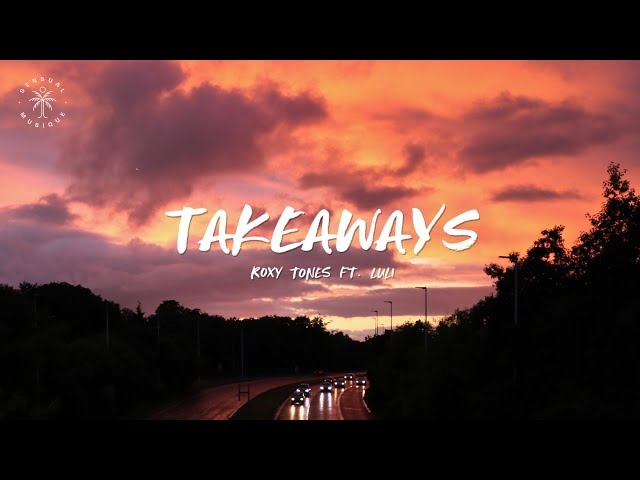 Roxy Tones ft. Luli - Takeaways (Extended Mix) [Lyrics]