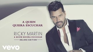 Ricky Martin - A Quien Quiera Escuchar - Teaser
