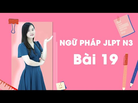 NGỮ PHÁP JLPT N3 BÀI 19 | Học tiếng Nhật cấp tốc