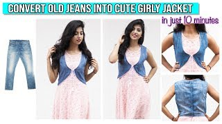 Convert Old Jeans Into Cute Girly Jacket in 10 Minutes