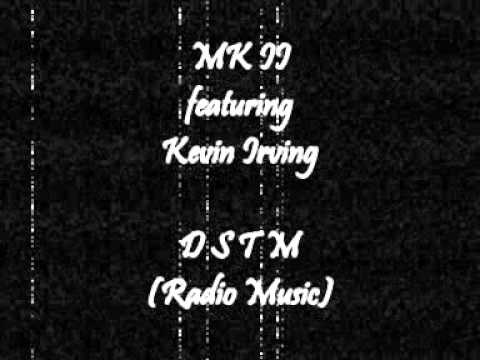 MK II featuring Kevin Irving - D S T M (Radio Music)