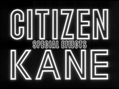 Special Effects use in Citizen Kane