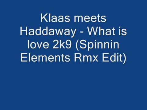 klaas meets haddaway what is love cansis remix Since 2016 klaas is collaborating with dimitri vegas and like mike to produce remakes of past club hits such what is love 2k9 (cansis remix edit) what is love 2k9.