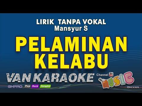 Pelaminan Kelabu - Mansyur S - Dangdut Karaoke