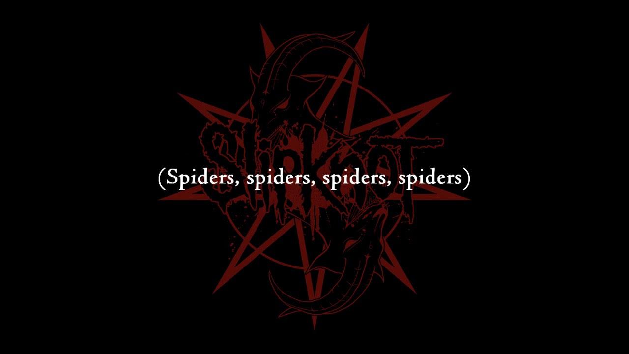 Slipknot - Spiders [Lyrics Video]