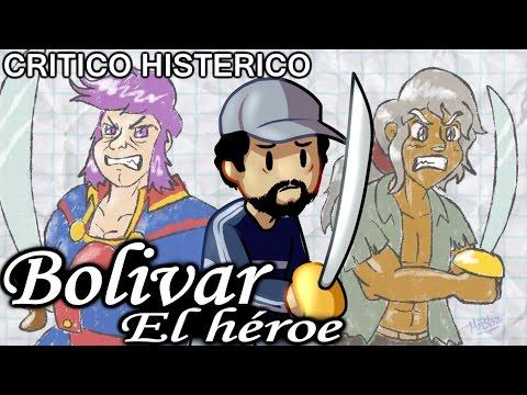 CRÍTICO HISTÉRICO - Bolivar el héroe