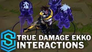 True Damage Ekko Special Interactions