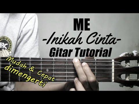 (Gitar Tutorial) ME - Inikah Cinta |Mudah & Cepat dimengerti untuk para pemula