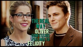 Olicity: The real way Oliver confess his feelings to Felcity