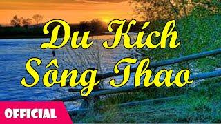 Du Kích Sông Thao - Đỗ Nhuận [Official MV]
