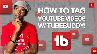 How to Tag YouTube Videos and Get More Views in YouTube [STEP BY STEP]