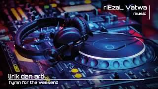 coldplay-hymn for the weekend | dj cover |paket komplit lirik lagu dan arti
