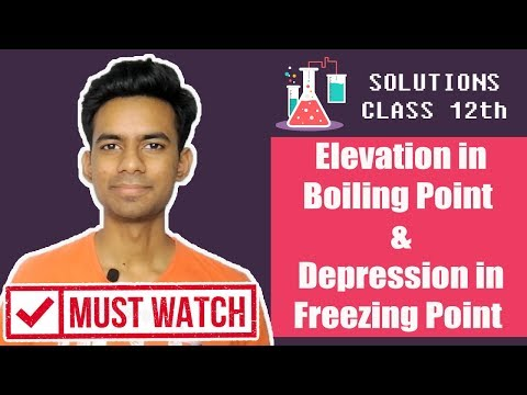 Elevation In Boiling Point & Depression In Freezing Point | Full Explaination | Hindi