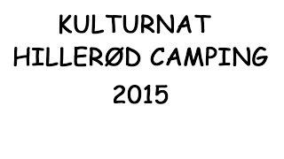 Kulturnat Hillerød Camping 2015