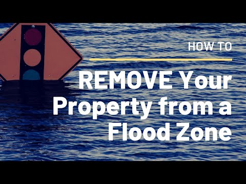 How To REMOVE Your Property From A Flood Zone