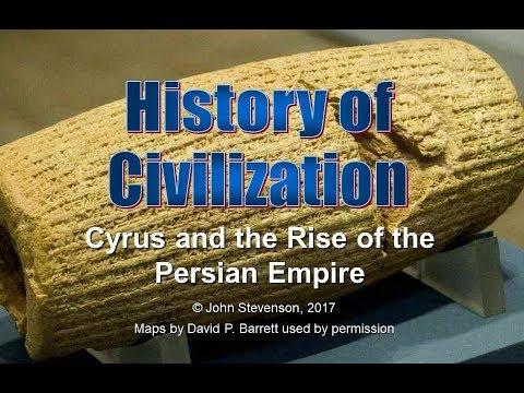 History of Civilization 21: Cyrus and the Rise of the Persian Empire