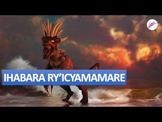 IHABARA RY'ICYAMAMARE | Ibyahishuwe 13 | Igice cya 2