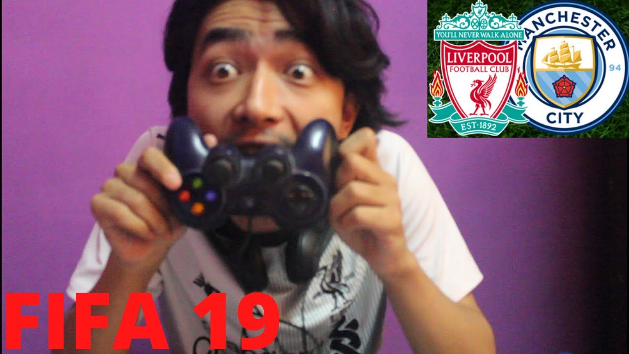 playing fifa 19 (Liverpool vs Man City) - YouTube