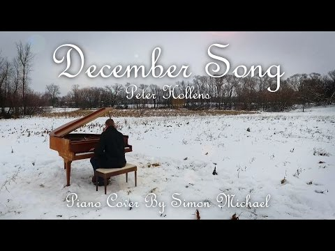 December Song - Peter Hollens - Piano Cover by Simon Michael