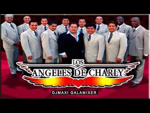 ANGELES DE CHARLY -  EXITOS ENGANCHADOS -  DJ MAXI GALAMIXER