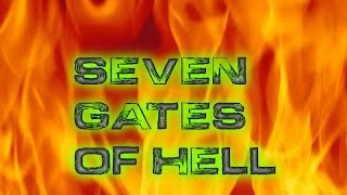 """The Seven Gates of Hell"""