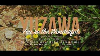 YUZAWA You're the wonderful Vol 04 平標山篇 Mt Tairappyou