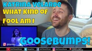 Katrina Velarde - What Kind Of Fool Am I | REACTION