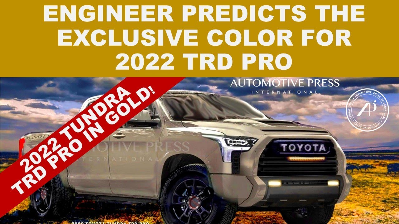 ENGINEER PREDICTS THE EXCLUSIVE COLOR FOR 2022 TOYOTA TUNDRA TRD PRO - IT'S GOLD!