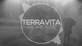 Terravita - We Are Alive (Original Mix)