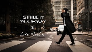 Style It Your Way: Luke Martin