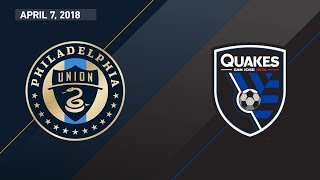 HIGHLIGHTS: Philadelphia Union vs. San Jose Earthquakes | April 7, 2018