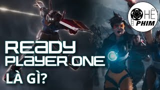 READY PLAYER ONE LÀ GÌ?