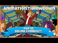 Top 10 Animation Throwdown Drunk Combos