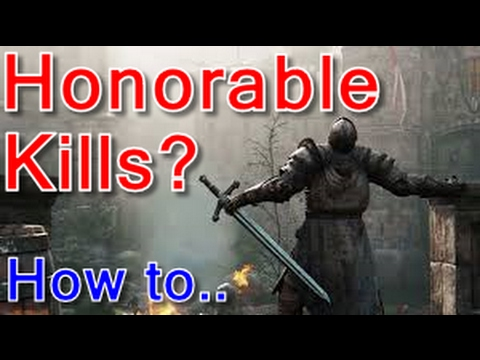 Honorable Kills? | How to Get | For Honor | Dishonorable Kills?