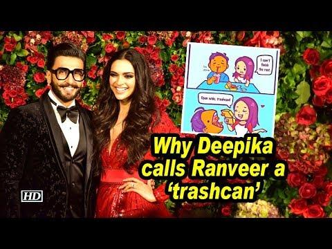 Why Deepika calls Ranveer a 'trashcan' Mp3