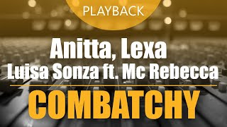 Baixar Anitta, Lexa, Luisa Sonza ft. Mc Rebecca - Combatchy | Playback ou Multitrack [amostra]