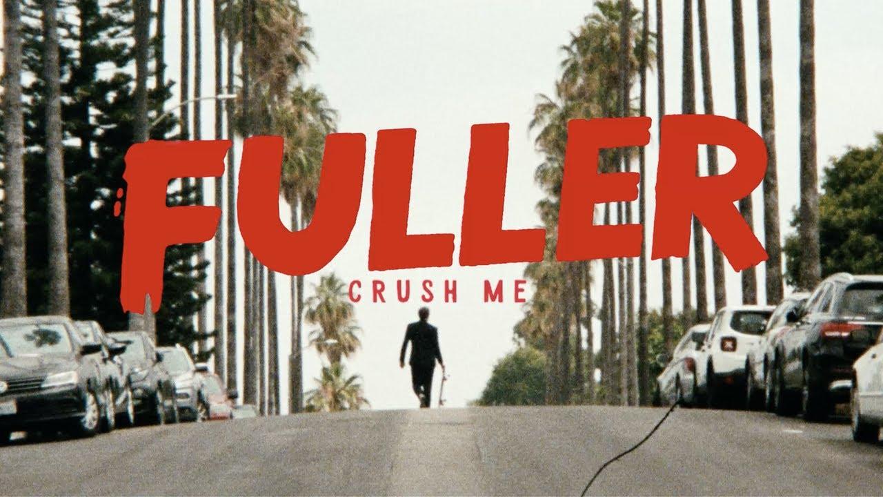 Fuller - Crush Me