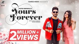 Gambar cover Yours Forever | Fateh Shergill | Laddi Gill | Latest Punjabi Songs 2019 | Humble Music