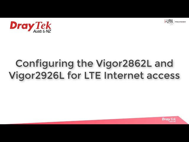 Configuring the DrayTek Vigor2862 LTE and Vigor2926 LTE series routers for LTE internet access
