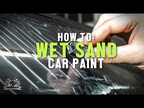How To Wet Sand A Scratch Out Of Car Paint