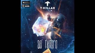 T-Killah - До Талого - Текст Песни