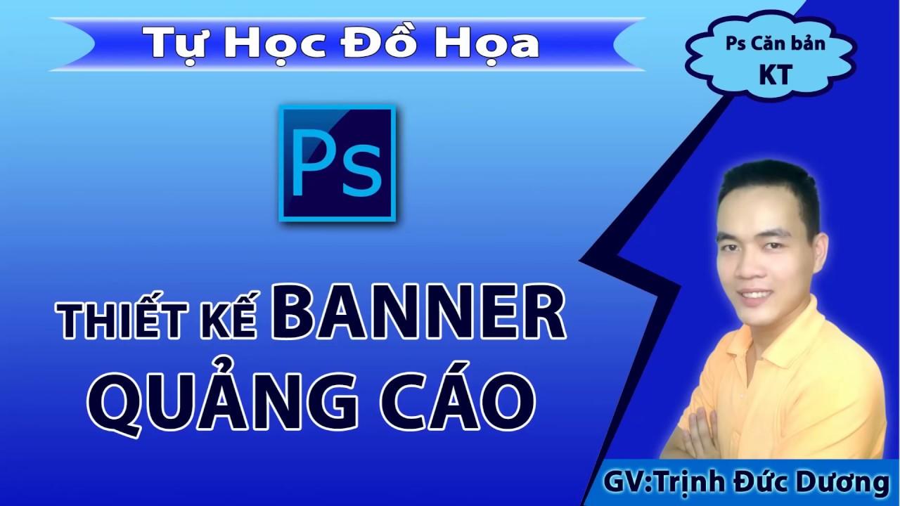 Hướng dẫn thiết kế Banner quảng cáo bằng photoshop cho người mới bắt đầu